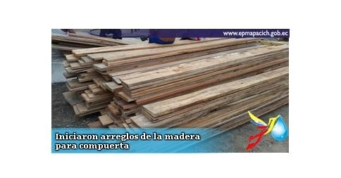 Iniciaron arreglos de la madera para compuerta