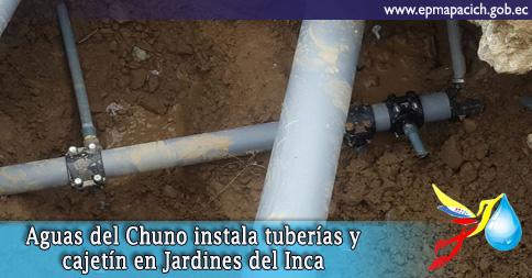 Aguas del Chuno instala tuberías y cajetín en Jardines del Inca